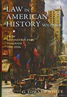 Law in American History: From Reconstruction Through the 1920s