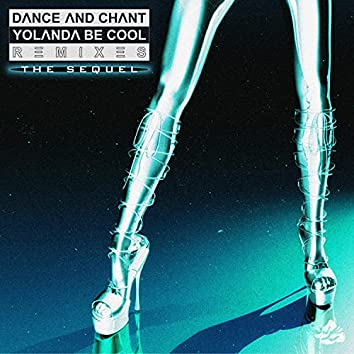 Dance and Chant (Remixes: The Sequel)