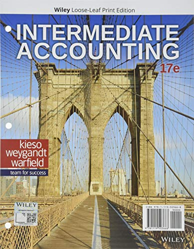 Compare Textbook Prices for Intermediate Accounting 17 Edition ISBN 9781119503668 by Kieso, Donald E.,Weygandt, Jerry J.,Warfield, Terry D.