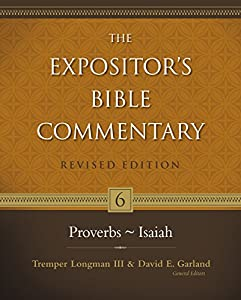 Proverbs–Isaiah (The Expositor's Bible Commentary Book 6)
