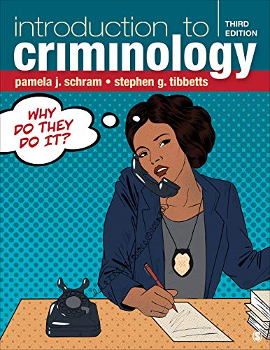 Compare Textbook Prices for Introduction to Criminology: Why Do They Do It 3 Edition ISBN 9781544375731 by Schram, Pamela J.,Tibbetts, Stephen G.