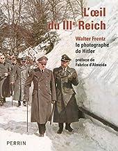 L'oeil du IIIe Reich de WALTER FRENTZ