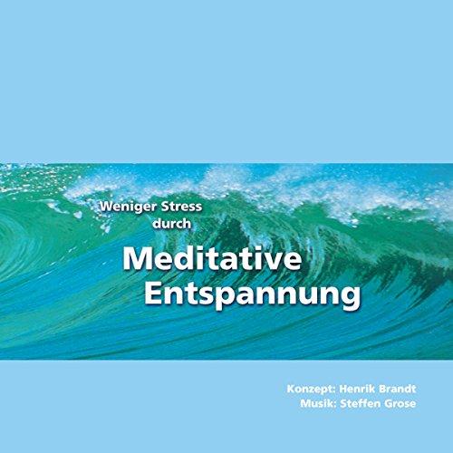 Weniger Stress durch Meditative Entspannung Titelbild