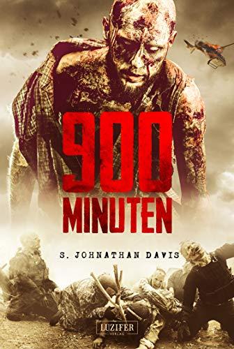 900 MINUTEN: Zombie-Thriller (900-Zombie-Thriller 2)