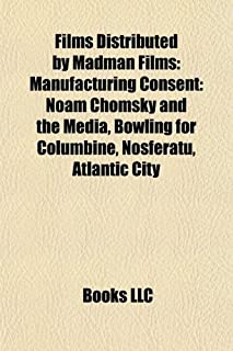 Films Distributed by Madman Films (Study Guide): Manufacturing Consent: Noam Chomsky and the Media, Bowling for Columbine,...