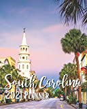 South Carolina 2021 Planner: A Pretty And Simple 8 x 10 Size, January 2021 - December 2021, Weekly & Monthly Agenda, Beautiful South Carolina Cover Design, Organizer And Calendar