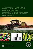 Analytical Methods for Food Safety by Mass Spectrometry: Volume I Pesticides