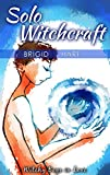 Solo Witchcraft: A Homoerotic Urban Fantasy Occult Witchcraft Story (Witchy Boys in Love Book 2)...