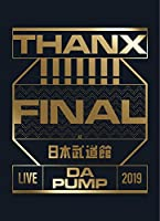 LIVE DA PUMP 2019 THANX!!!!!!! FINAL at 日本武道館(Blu-ray Disc2枚組+CD2枚組)