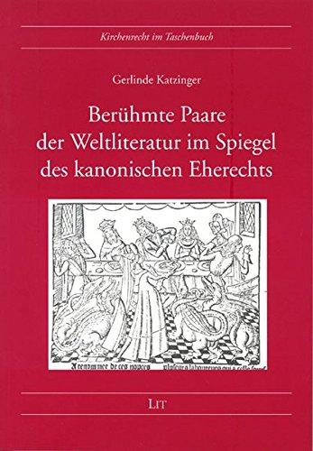 Berühmte Paare der Weltliteratur im Spiegel des kanonischen Eherechts (Kirchenrecht im Taschenbuch)