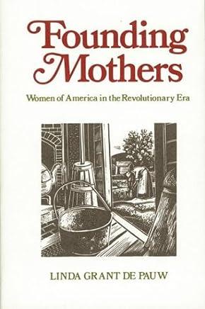 Founding Mothers: Women of America in the Revolutionary Era by Linda Grant Depauw (1975-10-22)