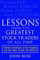 Lessons from the Greatest Stock Traders of All Time: Proven Strategies Active Traders Can Use Today to Beat the Markets