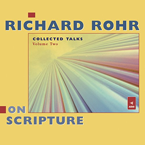 Richard Rohr on Scripture: Collected Talks, Volume Two audiobook cover art