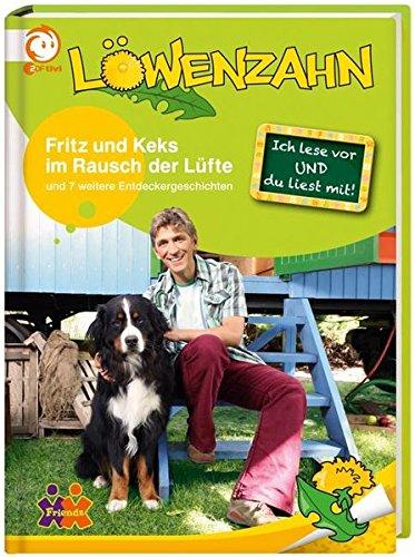 Löwenzahn - Fritz und Keks im Rausch der Lüfte und 7 weitere Entdeckergeschichten für Erstleser