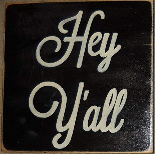 Hey Y'all Sign Southern WELCOME Country Slang Saying Sign Plaque Hand Painted Wooden & U Pick Color
