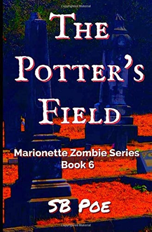 収容するつづりリードThe Potter's Field: Marionette Zombie Series Book 6