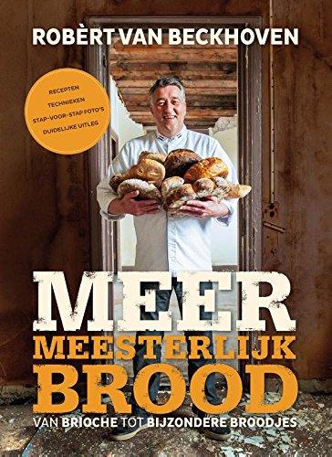 Meer meesterlijk brood: van brioche tot bijzondere broodjes