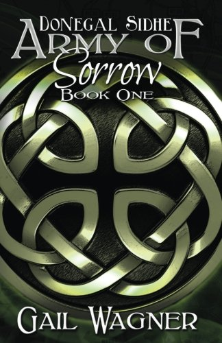 Army of Sorrow (Donegal Sidhe) (Volume 1)