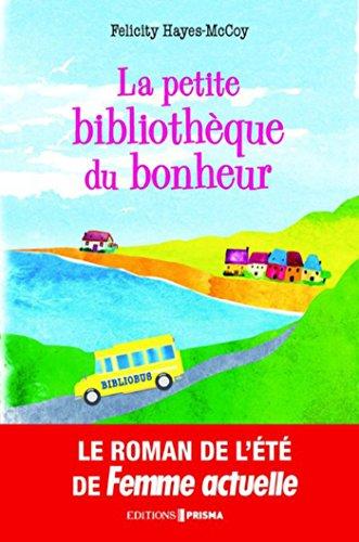 La petite bibliothèque du bonheur (Hors collection)