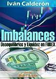 Imbalances: Desequilibrios y Liquidez en FOREX