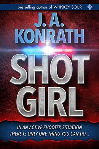 "Shot Girl (Jacqueline ""Jack"" Daniels Mysteries Book 12)"