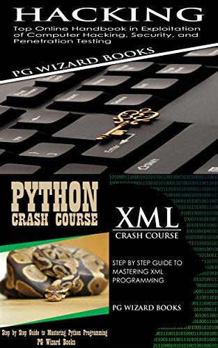 Hacking + Python Crash Course + XML Crash Course (Fortran, Python, Android, XML Book 2) (English Edition)