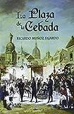 La plaza de la cebada (rstica) (Novela Historica (librum))