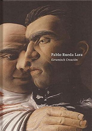 Pablo Rueda Lara: keramisch creación