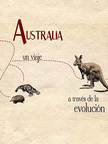 Australia, un viaje a través de la evolución