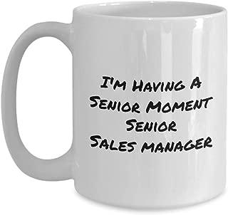 I'm Having A Senior Moment Senior Sales Manaager Funny Coffee Cups & Mugs