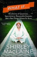 What If by Shirley MacLaine(2014-09-25)