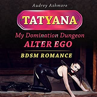 Tatyana: My Domination Dungeon Alter Ego audiobook cover art