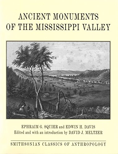 Ancient Monuments of the Mississippi Valley (Classics in Smithsonian Anthropology)