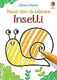 insetti. piccoli libri da colorare. ediz. illustrata