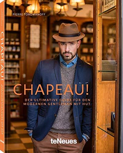 Chapeau! Das erste und bislang einzige Lifestyle-Buch über Männerhüte (Deutsch, Englisch) - 19,5x24 cm, 192 Seiten