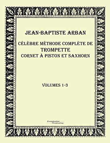 Celebre methode complete de trompette cornet a piston et...