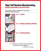 Tage Frid Teaches Woodworking: Three Step-by-Step Guidebooks to Essential Woodworking Techniques
