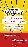La France périphérique. Comment on a sacrifié les classes populaires (Champs actuel) - Format Kindle - 5,99 €