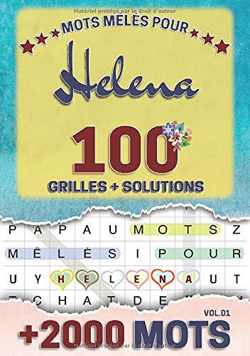 Mots mêlés pour Helena: 100 grilles avec solutions, +2000 mots cachés, prénom personnalisé Helena | Cadeau d'anniversaire pour femme, maman, sœur, fille, enfant | Petit Format A5 (14.8 x 21 cm)