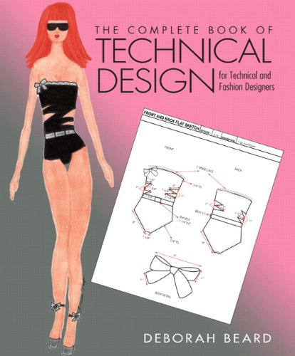 The Complete Book of Technical Design for Fashion and Technical Designers (Fashion Series)
