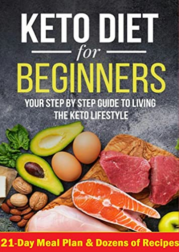 Couverture du livre Keto Diet for Beginners 2021: The Ultimate Ketogenic Diet Guide for Weight Loss with 21-Day Meal Plan, Delicious and esay recipes (English Edition)
