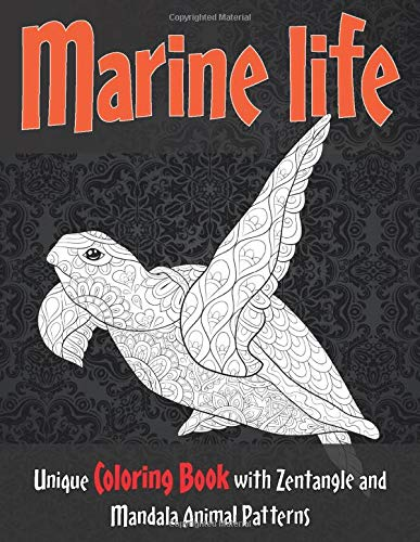 Marine life - Unique Coloring Book with Zentangle and Mandala Animal Patterns  ? ? ? ? ? ? ? ?