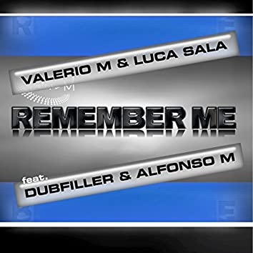 Remember Me (feat. Dubfiller, Alfonso M)