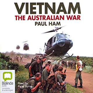 Vietnam     The Australian War              By:                                                                                                                                 Paul Ham                               Narrated by:                                                                                                                                 Peter Byrne                      Length: 31 hrs and 16 mins     97 ratings     Overall 4.5