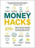 Money Hacks: 275+ Ways to Decrease Spending, Increase Savings, and Make Your Money Work for You!