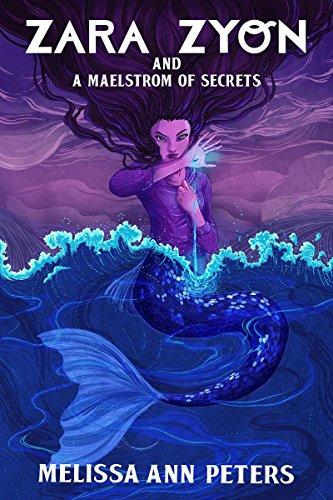 Zara Zyon and a Maelstrom of Secrets: Mermaid Book 1 (Mermaid Books Zara Zyon Series ) (English Edition)