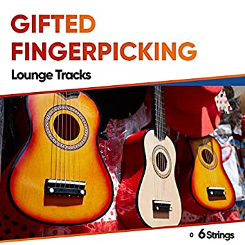Gifted Fingerpicking Lounge Tracks