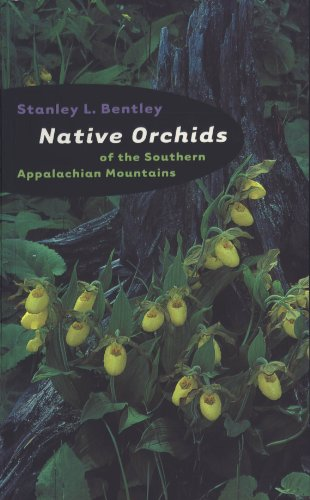 Native Orchids of the Southern Appalachian Mountains (English Edition)