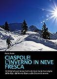 Ciaspole! L'inverno in neve fresca