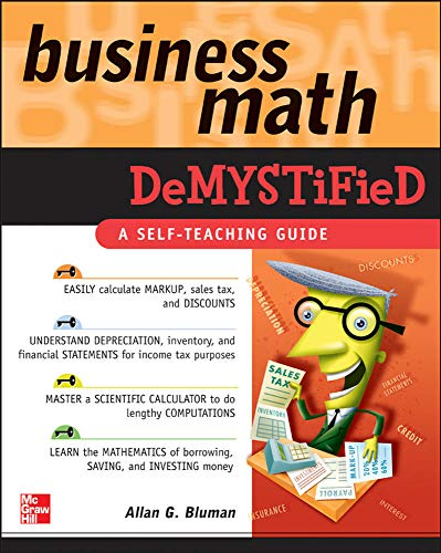 Compare Textbook Prices for Business Math Demystified 1 Edition ISBN 9780071464703 by Bluman, Allan